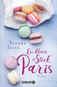 Yvonne Jarré Paris Roman Macarons Autorin Liebe Wohlfühlbuch